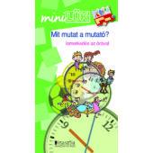 Mit mutat a mutató? Mini LÜK füzet LDI245 - idő, óra tanulása játékosan (DI)